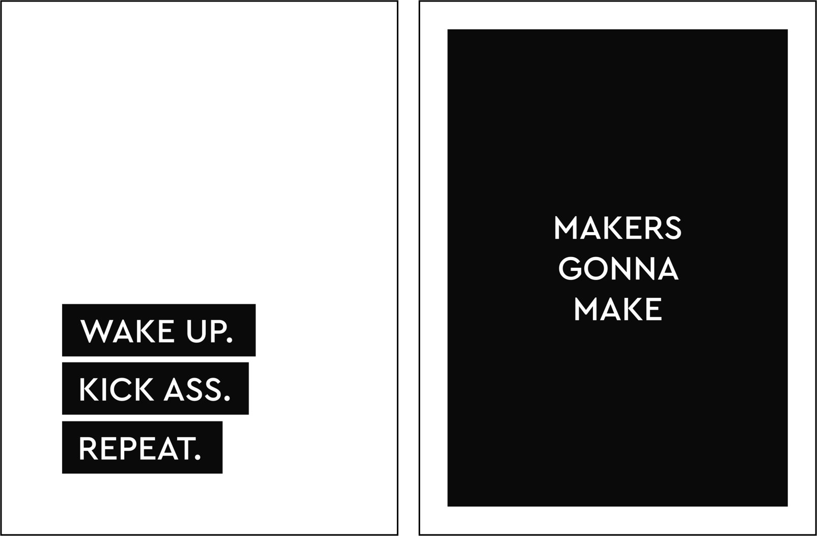 "Office frames that say ""Wake up. Kick ass. Repeat."" and ""Makers Gonna Make."""
