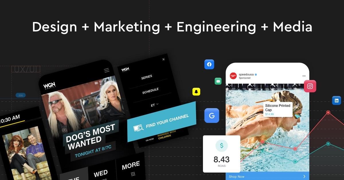 Design + Marketing + Engineering + Media
