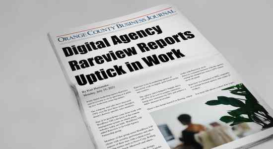 Digital Agency Rareview Reports Uptick in Work per Orange County Business Journal